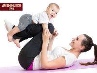 Phụ nữ sau sinh nên làm gì? – 9+ điều mẹ nào cũng NÊN BIẾT